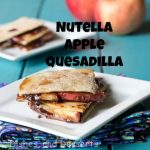 Nutella Apple Quesadilla #SundaySupper