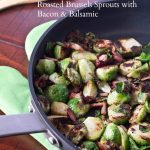 Roasted Brussels Sprouts with Bacon & Balsamic