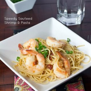 Speedy Sauteed Shrimp & Pasta