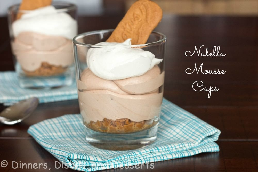 Nutella Mousse Cups | Dinners, Dishes, and Desserts
