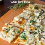 Roasted Garlic, Chicken and Herb White Pizza - a lightened up white pizza with tons of flavor!