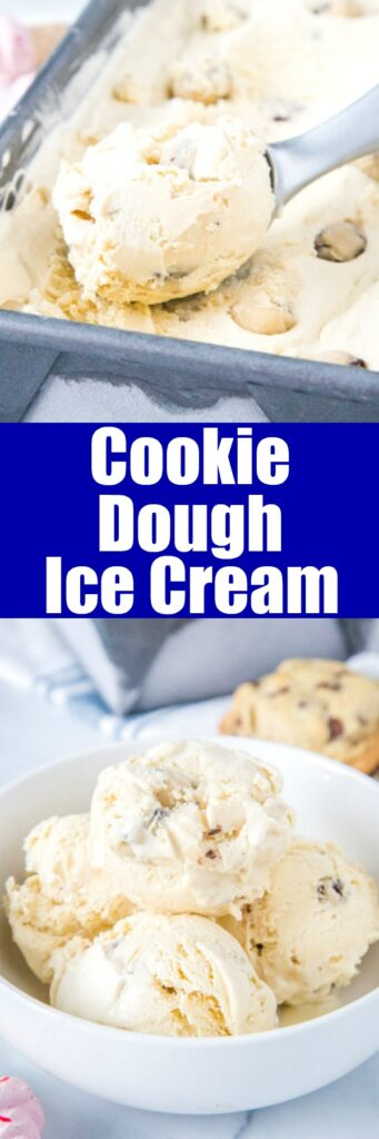 Cookie Dough Ice Cream - Ice cream that is flavored like Cookie Dough plus has chunks of cookie dough swirled throughout!