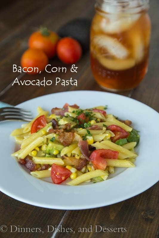 Bacon, Corn & Avocado Pasta - fresh corn and tomatoes with crispy bacon and avocado are perfect together!
