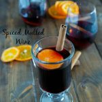 Spiced Mulled Wine - a winter favorite! Warm spices with a hint of orange!