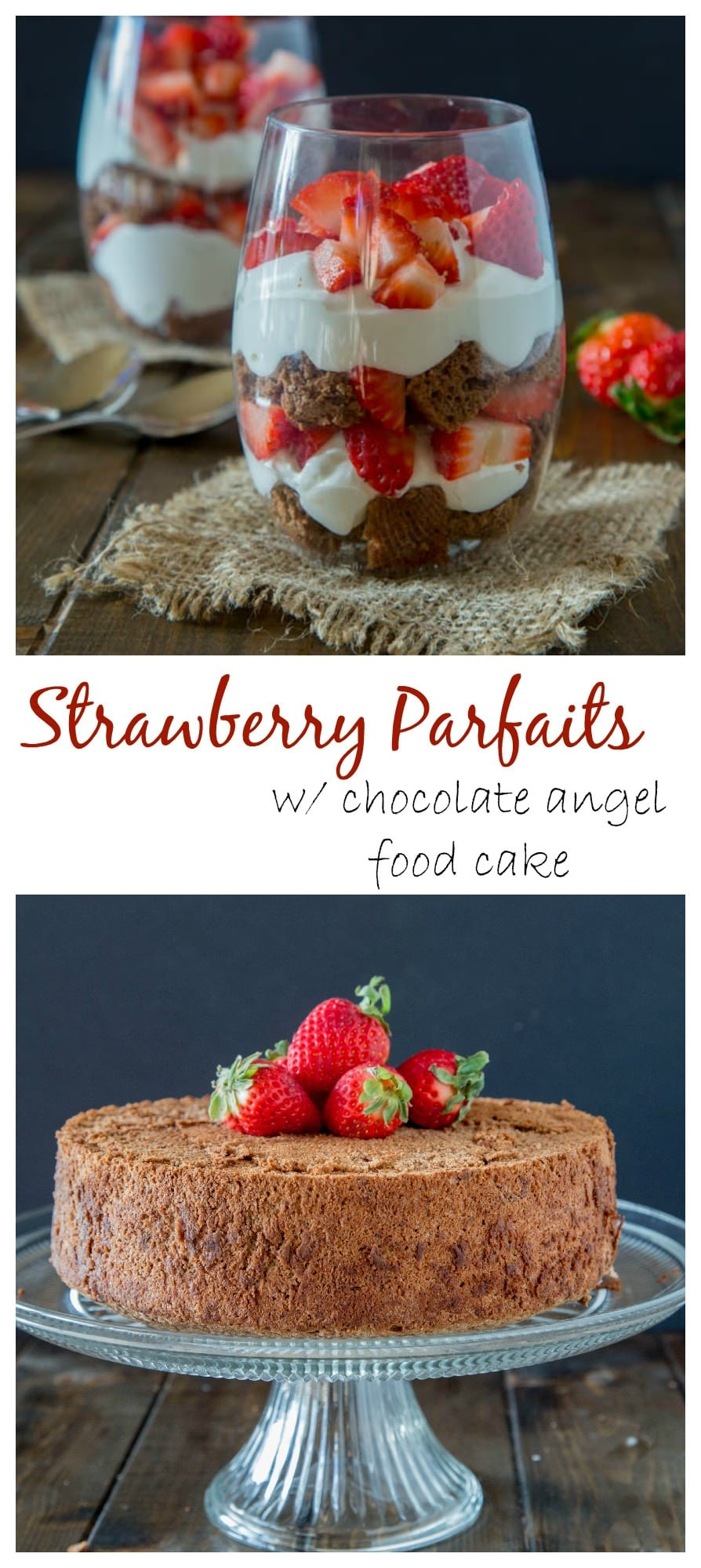 Strawberry Parfaits with Chocolate Angel Food Cake - Light and airy chocolate angel food cake, fresh homemade whipped cream and juicy strawberries make for an easy but show stopping dessert.
