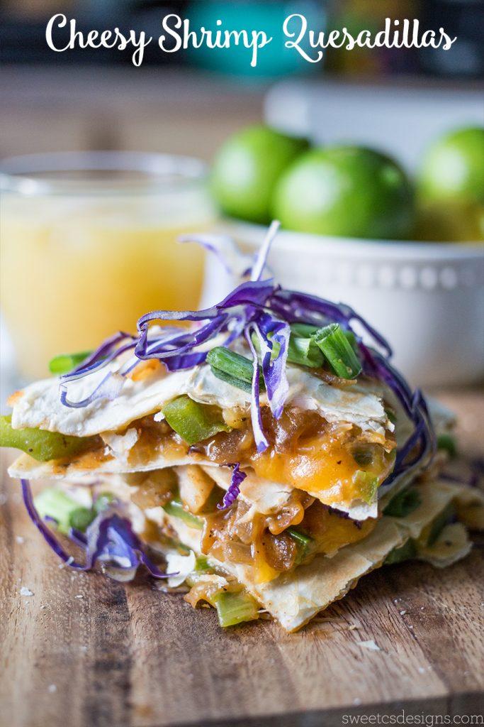 Cheesy Shrimp Quesadillas {Sweet C's Designs}