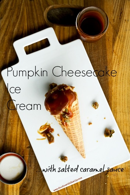 No-Cook Pumpkin Cheesecake Ice Cream with Salted Caramel {Foodie with Family}
