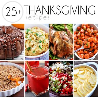 25+ Thanksgiving Recipes to get you ready for the big day! Everything from the turkey to the sides to dessert and drinks!