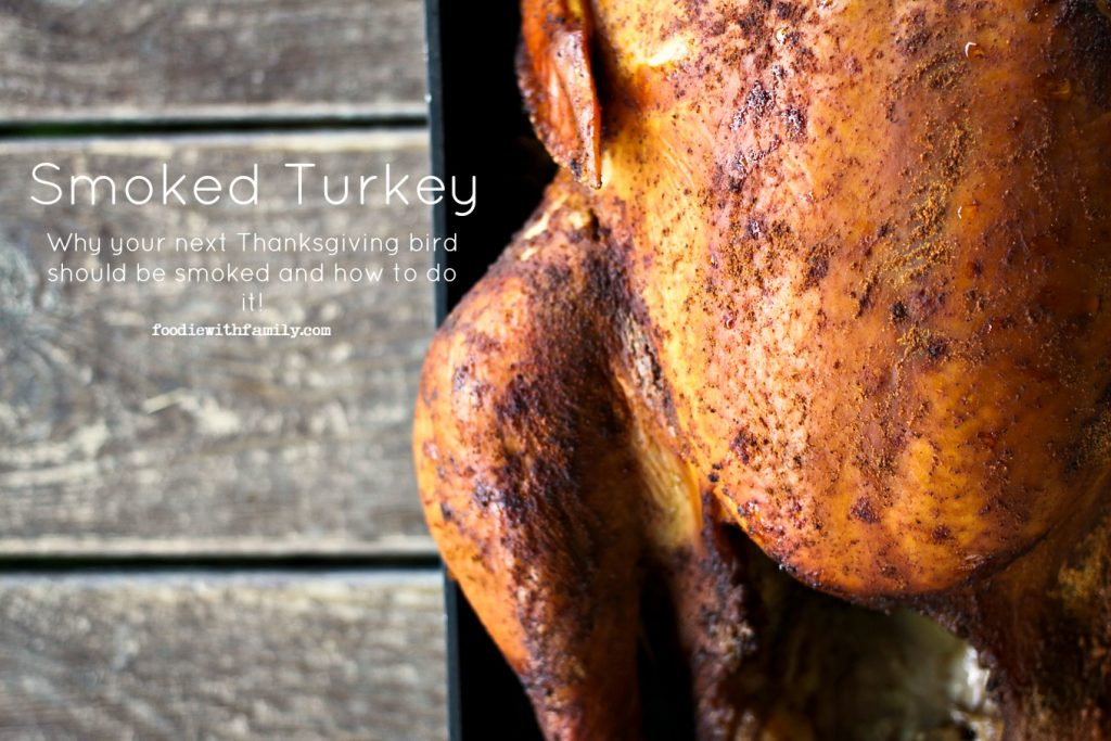 How to Smoke a Turkey {Foodie with Family}