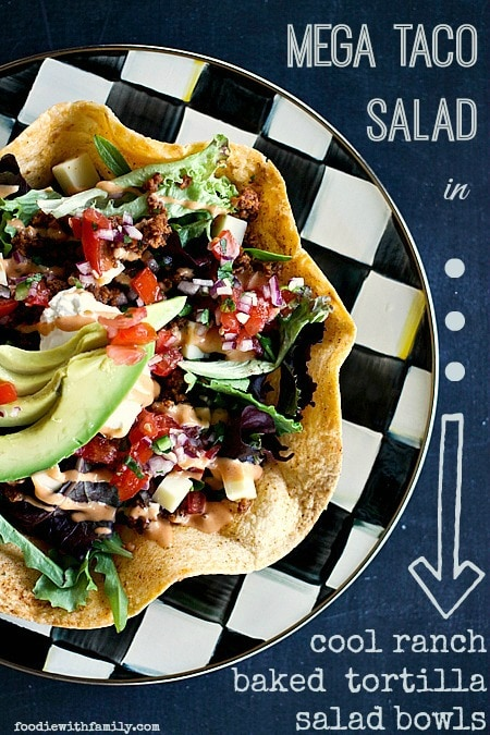 Mega Taco Salad in Baked Cool Ranch Tortilla Shell {Foodie with Family}