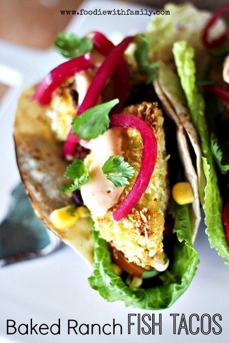 Easy Baked Ranch Fish Tacos {Foodie with Family}