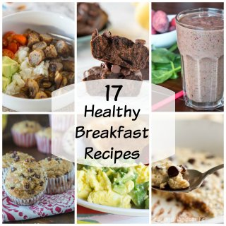 Healthy Breakfast Recipes - 17 breakfast recipes that will get you off on the right foot each morning.