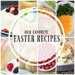 Our Favorite Easter Recipes