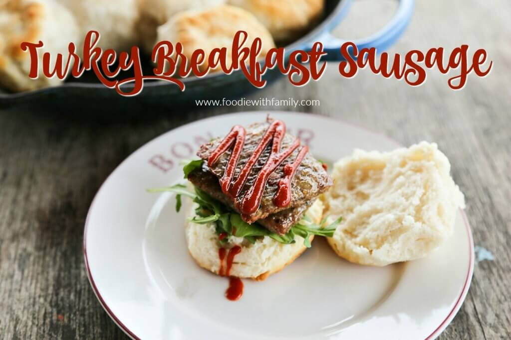 Turkey Breakfast Sausage {Foodie with Family}