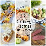 23 Grilling Recipes for Summer