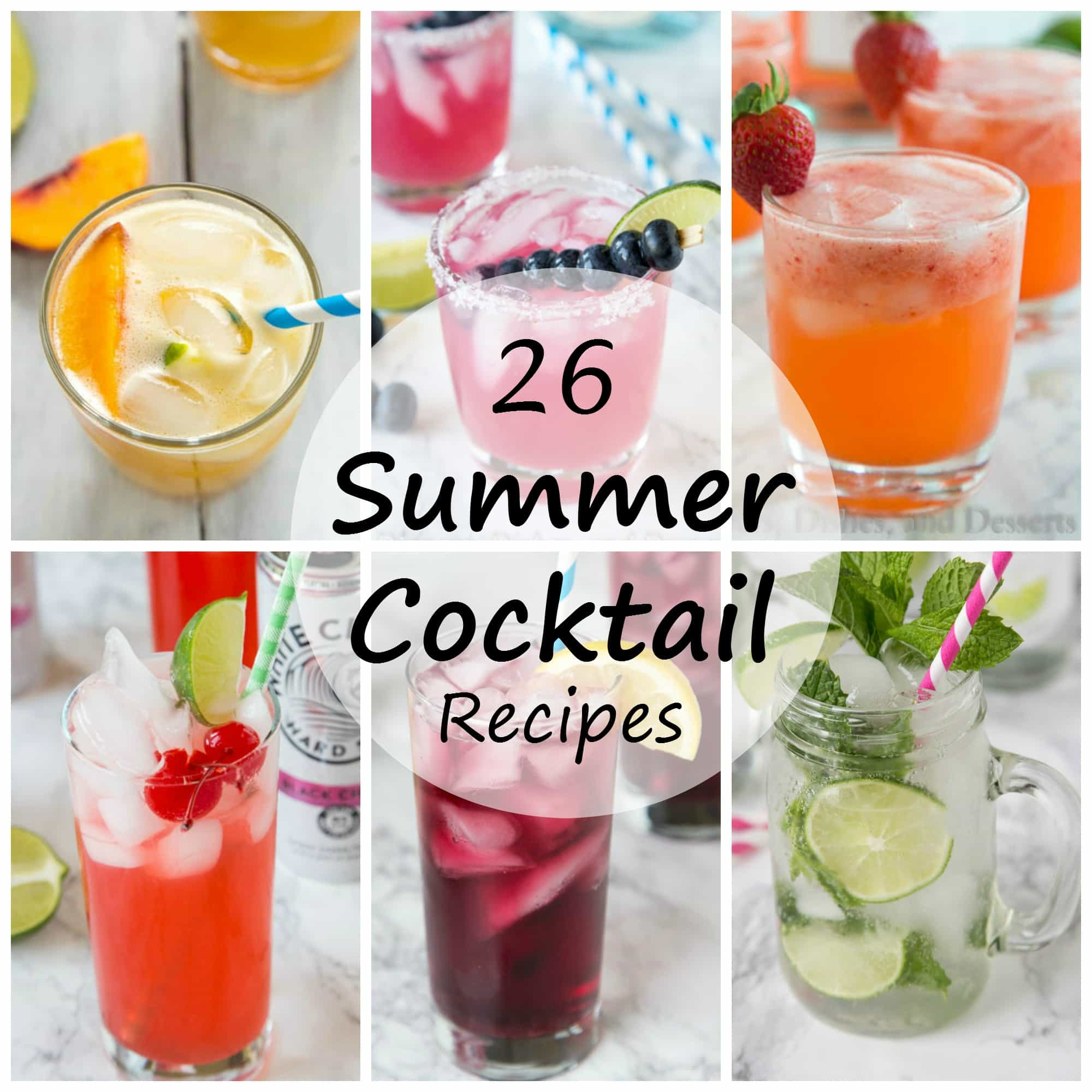 26 Summer Cocktail Recipes Dinners Dishes And Desserts