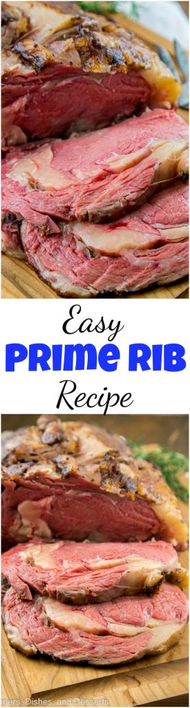 This Easy Prime Rib Recipe will be the centerpiece of your holiday table. Impress your guests with this stress free, sure fire recipe.