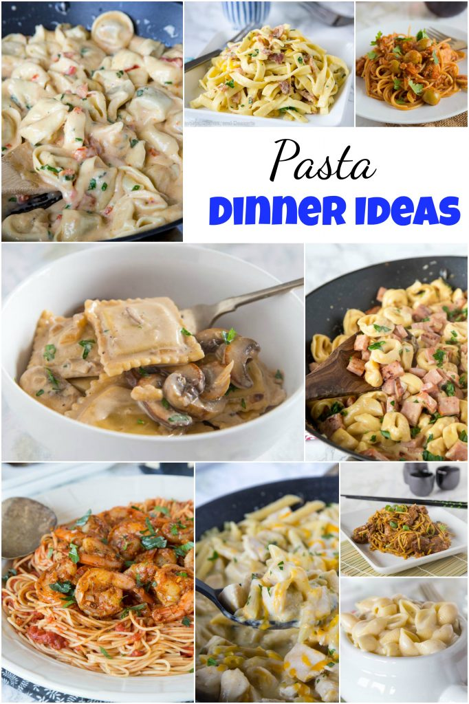 pasta dinner ideas dinners dishes and desserts