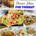 Dinner Ideas for Tonight