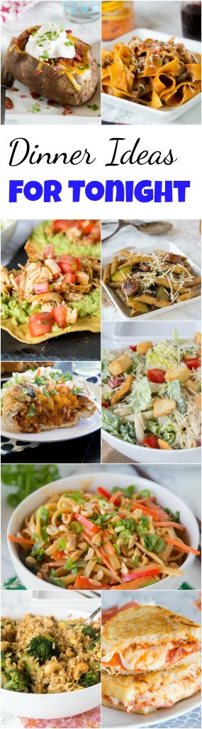 Dinner Ideas for Tonight - looking for something you can make tonight? Don't have a plan, don't have a lot of time or stuff prepped? Here are 25 great dinner ideas you can make with no planning ahead! #dinner #dinnertime #dinnerideas #recipes #dinnerrecipes