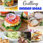 Grilling Ideas for Dinner