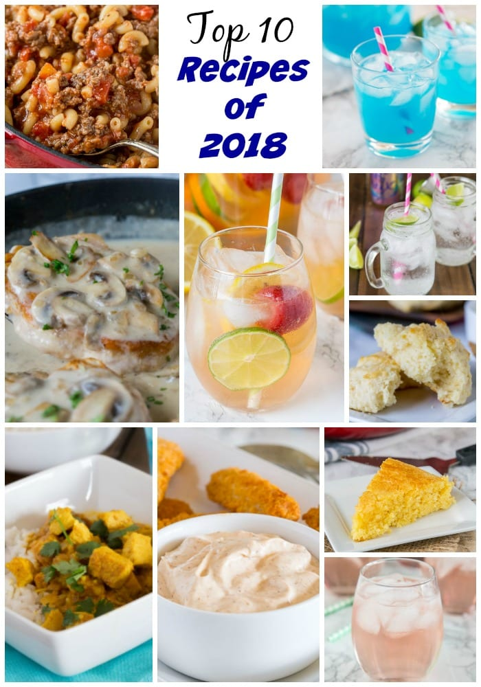 Top 10 Recipes of 2018 - 2018 has been a delicious year on the blog.  Here are the top 10 most viewed recipes that have been published in the last 12 months!