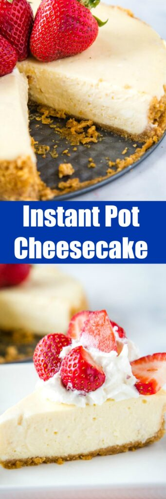 Instant Pot Cheesecake - rich and creamy cheesecake that is made in the Instant Pot!  So much easier and faster than a traditional cheesecake with all the same taste and texture.