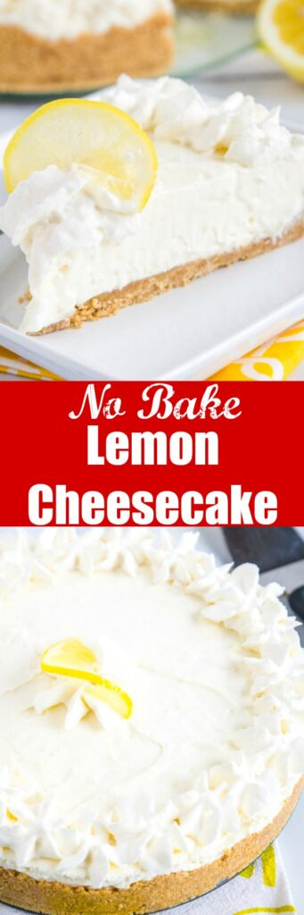 No Bake Lemon Cheesecake - sweet, tart, smooth, and super creamy cheesecake with lots of lemon flavor.  This lemon cheesecake uses lemon juice and lemon zest and is ready in minutes without having to turn on the oven!